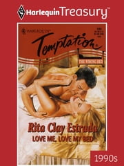 Love Me, Love My Bed ebook by Rita Clay Estrada