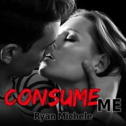 Consume Me audiobook by Ryan Michele