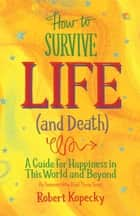 「How to Survive Life (and Death)」(Robert Kopecky著)