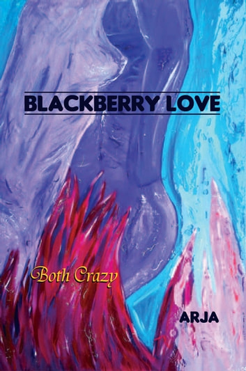 BLACKBERRY LOVE ebook by Arja