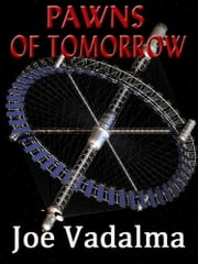 PAWNS OF TOMORROW - Star Warriors #1 ebook by JOE VADALMA