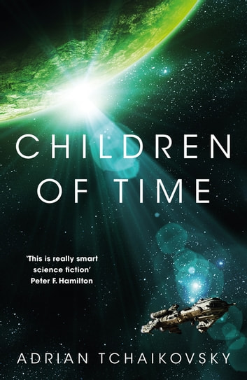 Children of Time - Winner of the 2016 Arthur C. Clarke Award ebook by Adrian Tchaikovsky
