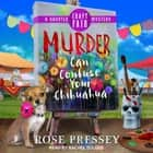 Murder Can Confuse Your Chihuahua audiobook by