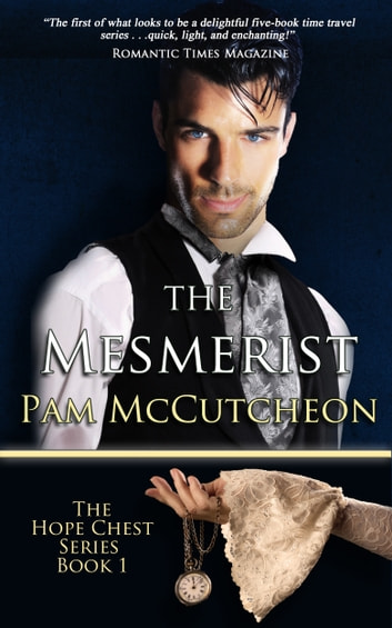 The Mesmerist - Hope Chest Series, Book 1 ebook by Pam McCutcheon