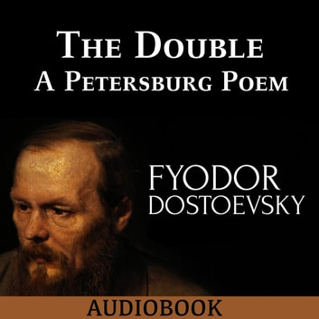 The Double: A Petersburg Poem audiobook by Fyodor Dostoyevsky