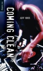Coming Clean ebook by Jeff Ross