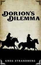 Dorion's Dilemma - Mountain Man Series, #8 ebook by