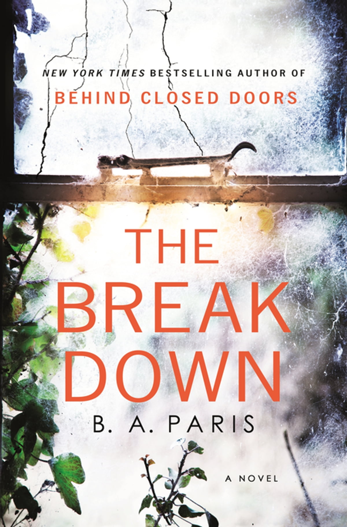 The Breakdown  The 2017 Gripping Thriller From The Bestselling Author Of  Behind Closed Doors Ebook