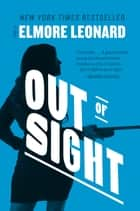 Out of Sight - A Novel ebook by Elmore Leonard