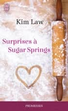 Surprises à Sugar Springs ebook by Véronique Fourneaux, Kim Law