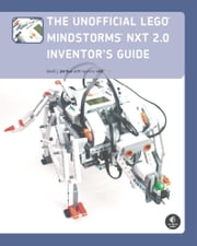 The Unofficial LEGO MINDSTORMS NXT 2.0 Inventor's Guide ebook by Kobo.Web.Store.Products.Fields.ContributorFieldViewModel