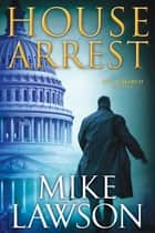 House Arrest ebook by Mike Lawson