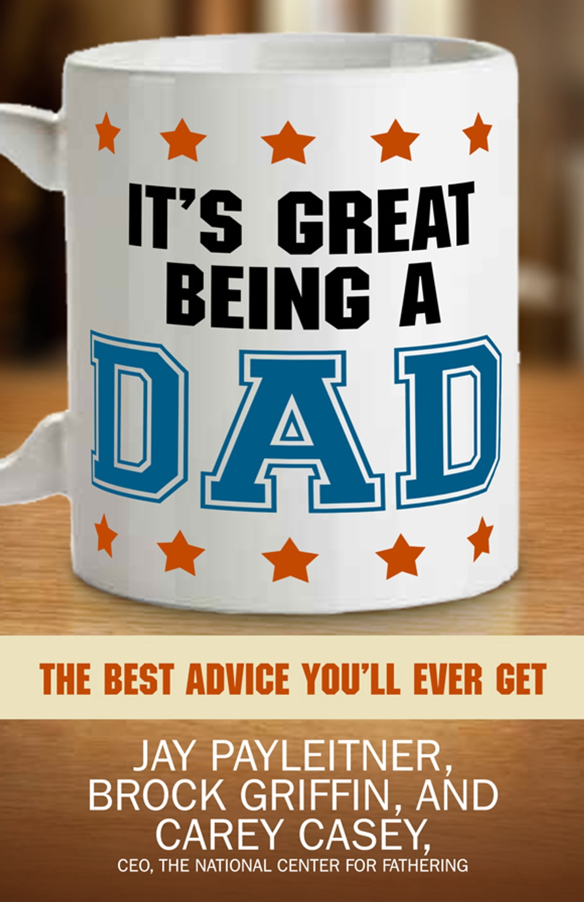It's Great Being a Dad eBook by Jay Payleitner - 9780736962971 | Rakuten  Kobo