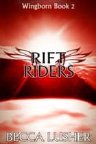 Rift Riders ebook by Becca Lusher