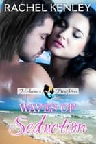 Waves of Seduction ebook by Rachel Kenley