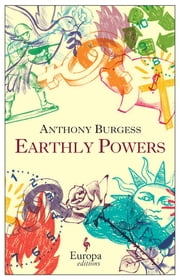 Earthly Powers ebook by Anthony Burgess