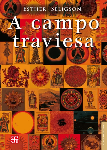 A campo traviesa - Antología ebook by Esther Seligson