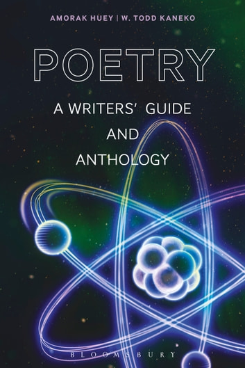 Poetry - A Writers' Guide and Anthology ebook by Amorak Huey,W. Todd Kaneko