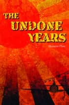The Undone Years ebook by Shamini Flint
