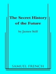 The Secret History of the Future ebook by James Still