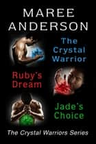 The Crystal Warriors Series Bundle ebook by Maree Anderson