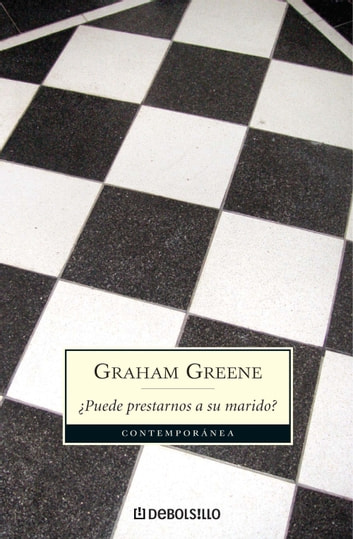 ¿Puede prestarnos a su marido? ebook by Graham Greene