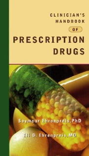 Clinician's Handbook of Prescription Drugs ebook by Ehrenpreis