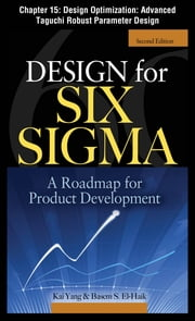 Design for Six Sigma, Chapter 15 - Design Optimization - Advanced Taguchi Robust Parameter Design ebook by Kai Yang,Basem S. EI-Haik