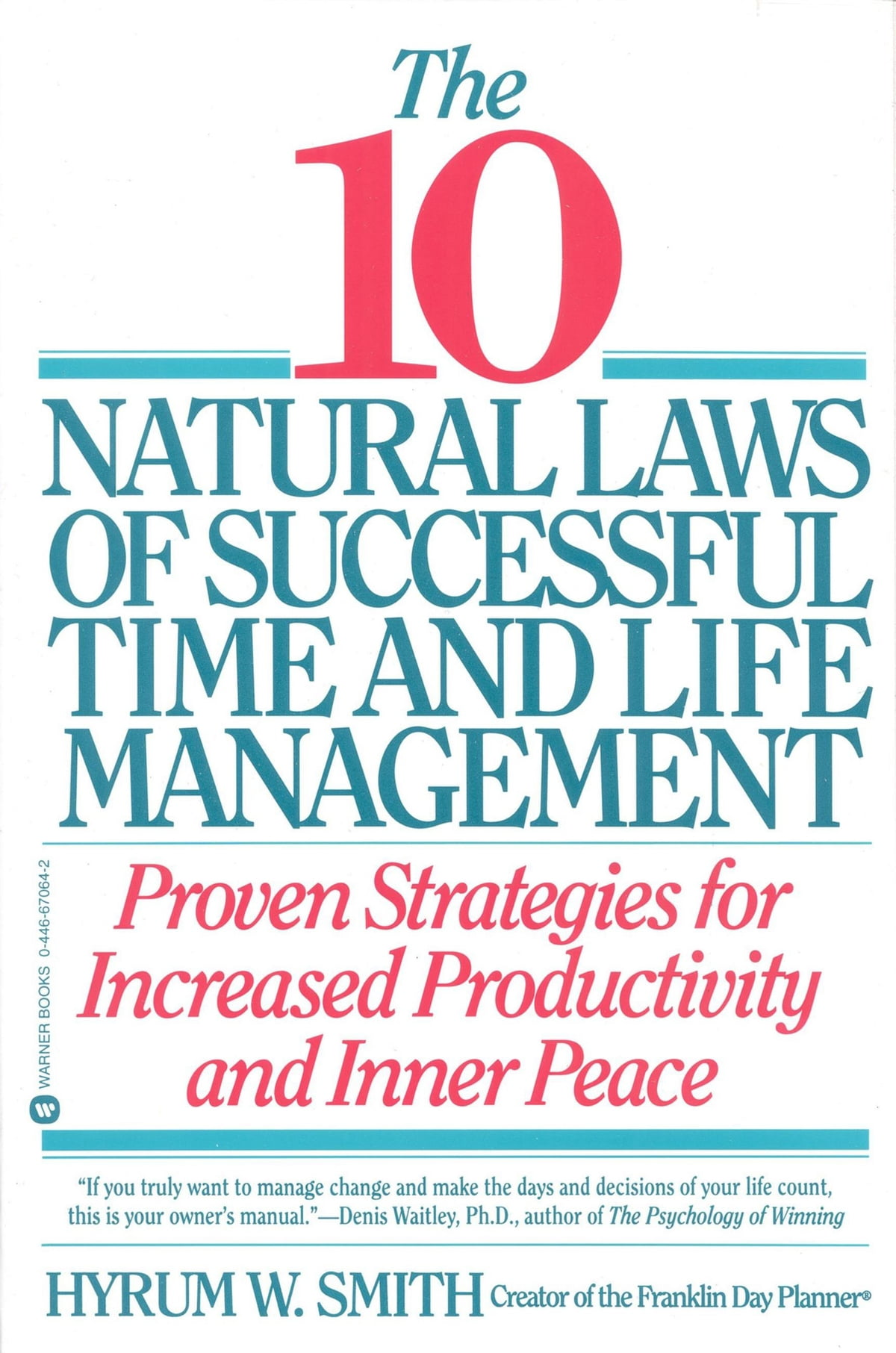 10 Natural Laws of Successful Time and Life Management eBook by Hyrum W.  Smith - 9780446551021 | Rakuten Kobo