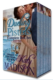 The Dueling Pistols Series - boxed set ebook by Katy Madison