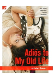 Adios to My Old Life ebook by Caridad Ferrer