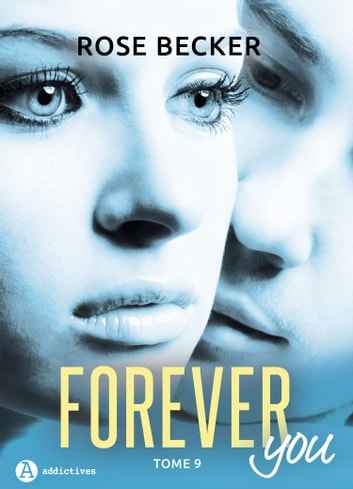 Forever you 9 eBook by Rose M. Becker