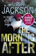 The Morning After - Savannah series, book 2 ebook by Lisa Jackson