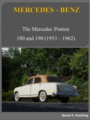 Mercedes-Benz 180, 190 Ponton with buyer's guide and chassis number/data card explanation - From the 180 to the 190D ebook by Bernd S. Koehling