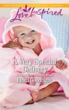 A Very Special Delivery - A Fresh-Start Family Romance 電子書籍 by Linda Goodnight