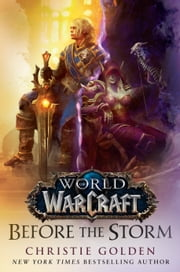Before the Storm (World of Warcraft) - A Novel ebook by Christie Golden