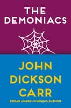 The Demoniacs ebook by John Dickson Carr