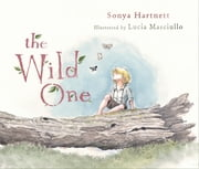 The Wild One ebook by Sonya Hartnett