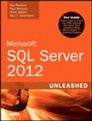 Microsoft SQL Server 2012 Unleashed ebook by Ray Rankins,Chris Gallelli,Alex T. Silverstein,Paul Bertucci