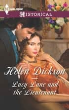 Lucy Lane and the Lieutenant ebook by Helen Dickson