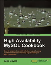 High Availability MySQL Cookbook ebook by Davies, Alex