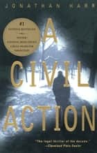 A Civil Action ebook by Jonathan Harr