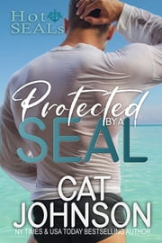Protected by a SEAL ebook by Cat Johnson