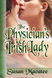 The Physician's Irish Lady ebook by Susan Macatee