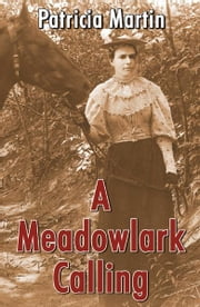 A Meadowlark Calling ebook by Patricia Martin
