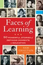 Faces of Learning ebook by Sam Chaltain