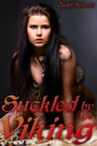 Suckled by the Viking ebook by