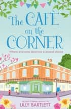 The Café on the Corner: A gorgeous summer romance and one of the top holiday reads for women! (The Carlton Square Series, Book 2) ebook by