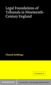 Legal Foundations of Tribunals in Nineteenth Century England ebook by Chantal  Stebbings