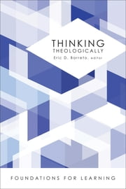 Thinking Theologically ebook by Eric D. Barreto